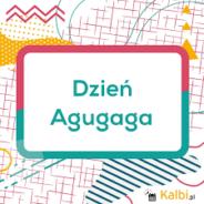 9 czerwca to Święto Agugaga
