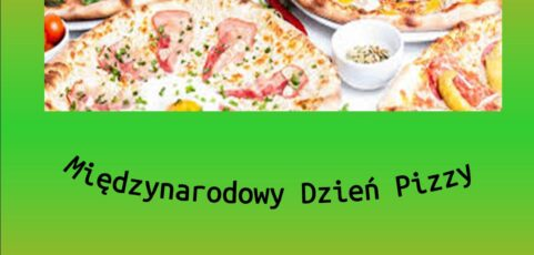 9 lutego- Miedzynarodowy Dzien Pizzy